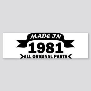 made in 1981 born Bumper Sticker