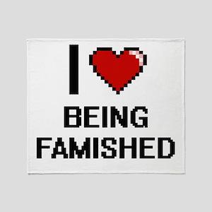 I Love Being Famished Digitial Desig Throw Blanket