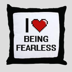 I Love Being Fearless Digitial Design Throw Pillow