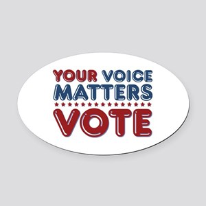 Your Voice Matters Oval Car Magnet
