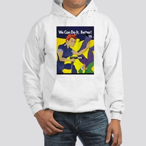 Rosie The Riveter We Can Do It Better Hooded Sweat