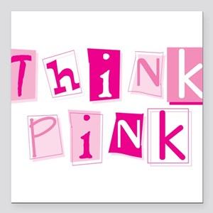 "think_pinkys Square Car Magnet 3"" x 3"""