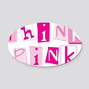 think_pinkys Oval Car Magnet