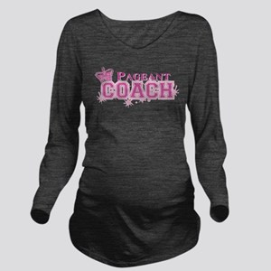 Pageant Coach Long Sleeve Maternity T-Shirt