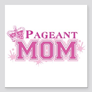 """Pageant Mom Square Car Magnet 3"""" x 3"""""""