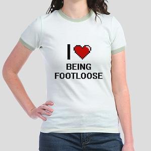 I Love Being Footloose Digitial Design T-Shirt