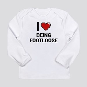 I Love Being Footloose Digitia Long Sleeve T-Shirt