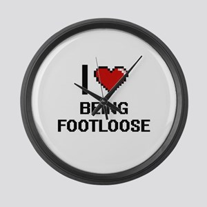 I Love Being Footloose Digitial D Large Wall Clock