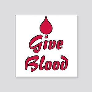 """Give Blood Square Sticker 3"""" x 3"""""""