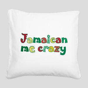 Jamaican Me Crazy Square Canvas Pillow