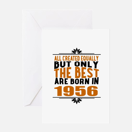 The Best Are Born In 1956 Greeting Card