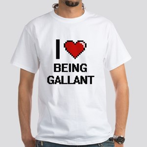 I Love Being Gallant Digitial Design T-Shirt