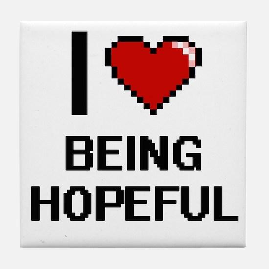 I Love Being Hopeful Digitial Design Tile Coaster