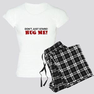 DON'T JUST STARE!  HUG ME! Women's Light Pajamas