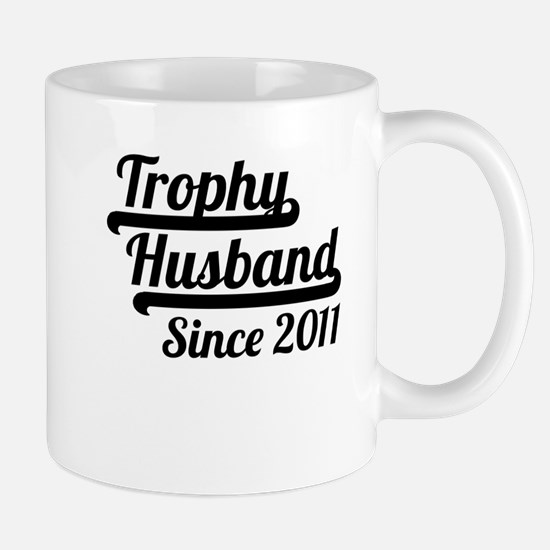 Trophy Husband Since 2011 Mugs