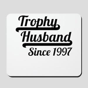 Trophy Husband Since 1997 Mousepad