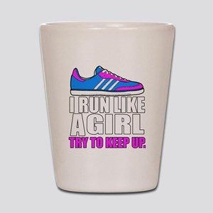Run Like A Girl  Shot Glass