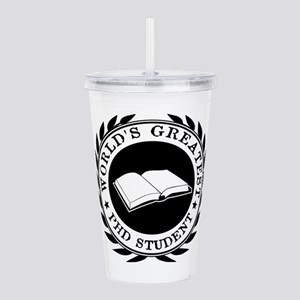 World's Greatest pHD student Acrylic Double-wall T