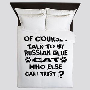 Of Course I Talk To My Russian Blue Ca Queen Duvet