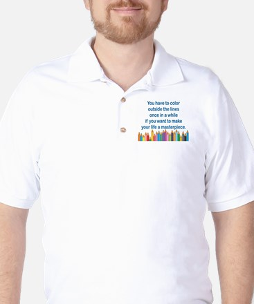 YOU HAVE TO COLOR OUTSIDE THE LINES ONC Golf Shirt