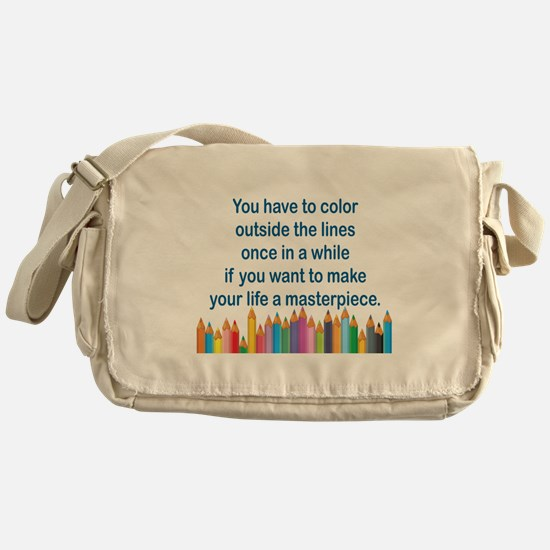YOU HAVE TO COLOR OUTSIDE THE LINES  Messenger Bag