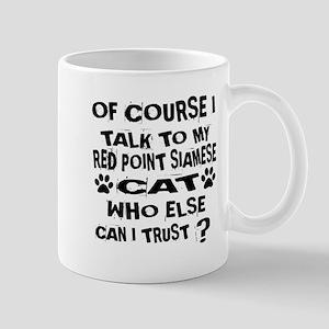 Of Course I Talk To My Red point 11 oz Ceramic Mug