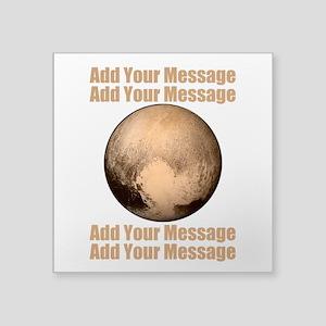 """PERSONALIZED Pluto Square Sticker 3"""" x 3"""""""