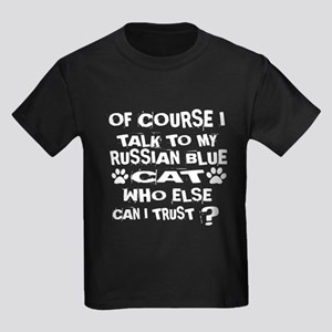 Of Course I Talk To My Russian B Kids Dark T-Shirt