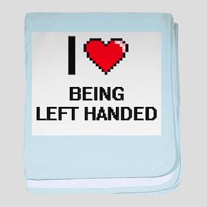 I Love Being Left Handed Digitial Des baby blanket