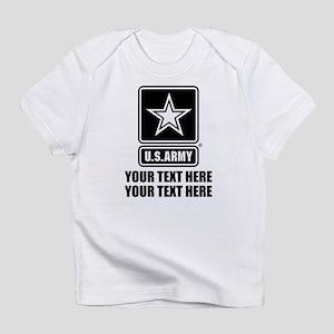 CUSTOM TEXT U.S. Army Infant T-Shirt