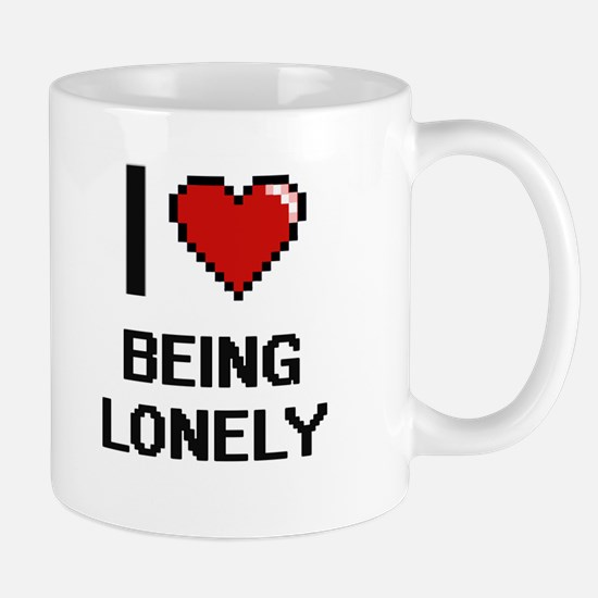 I Love Being Lonely Digitial Design Mugs