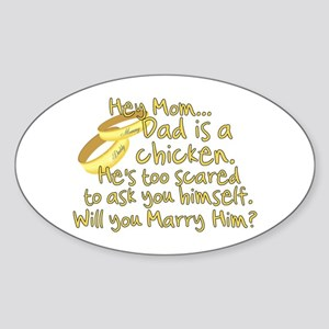 Will you marry Daddy? Oval Sticker