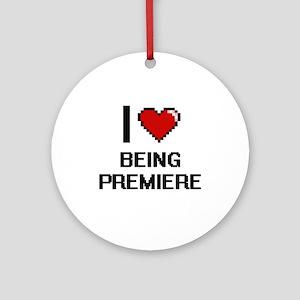 I Love Being Premiere Digitial De Ornament (Round)