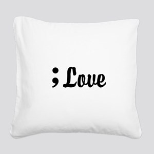 Love Semicolon Square Canvas Pillow