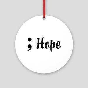Hope Semicolon Ornament (Round)