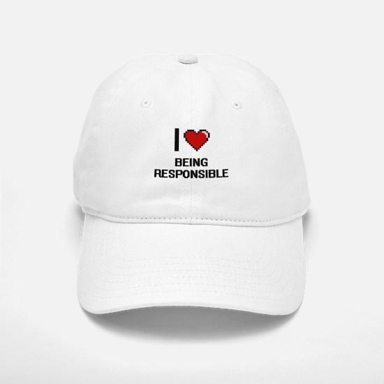 I Love Being Responsible Digitial Design Baseball Baseball Cap