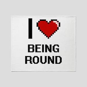 I Love Being Round Digitial Design Throw Blanket