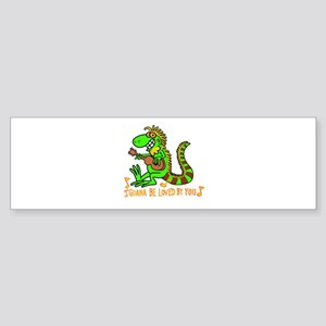 I want to be loved by you Iguana Bumper Sticker