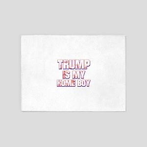 Trump is my Homeboy 5'x7'Area Rug