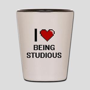 I love Being Studious Digitial Design Shot Glass