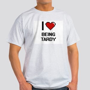 I love Being Tardy Digitial Design T-Shirt
