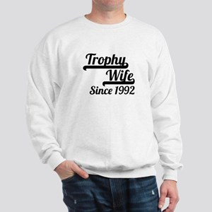Trophy Wife Since 1992 Sweatshirt