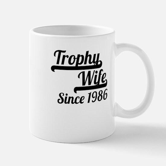 Trophy Wife Since 1986 Mugs