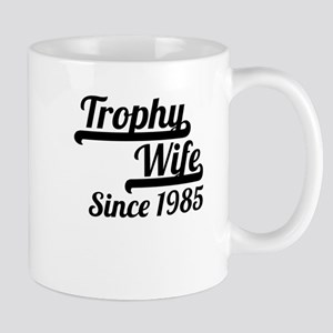 Trophy Wife Since 1985 Mugs