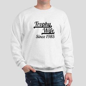 Trophy Wife Since 1985 Sweatshirt