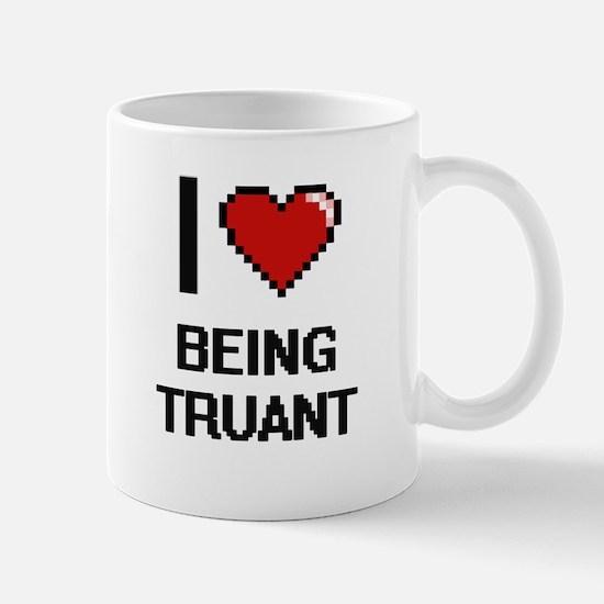 I love Being Truant Digitial Design Mugs