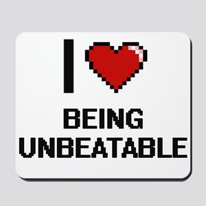 I love Being Unbeatable Digitial Design Mousepad