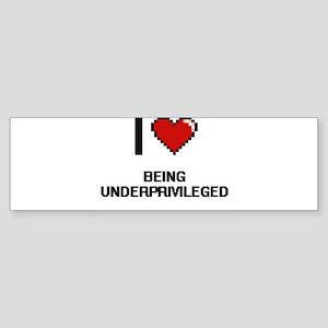 I love Being Underprivileged Digiti Bumper Sticker