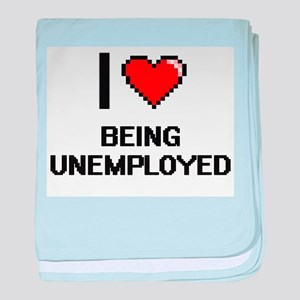 I love Being Unemployed Digitial Desi baby blanket
