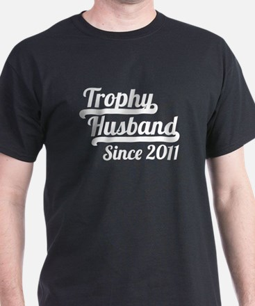 Trophy Husband Since 2011 T-Shirt